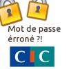 Mot de passe éronné CIC