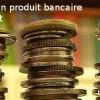 Produit bancaire