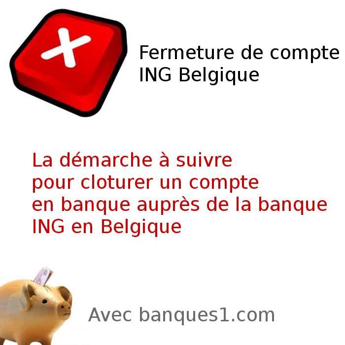 fermer un compte ing en belgique