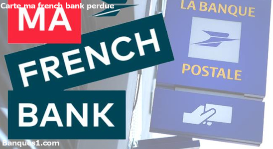 Perte ou vol carte ma french bank