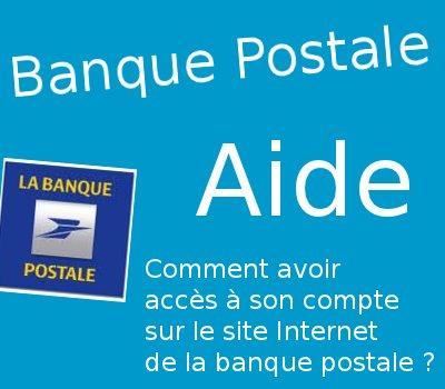 Comment avoir accès à son compte Banque Postale