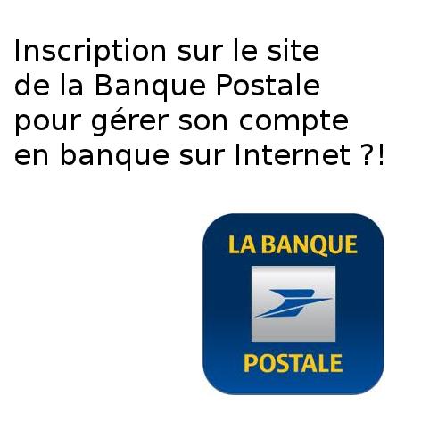 inscription banque postale